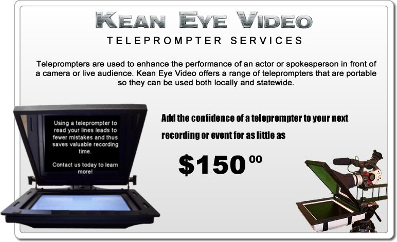 Click here to learn more about the Kean Eye Video Teleprompter Service